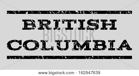 British Columbia watermark stamp. Text caption between horizontal parallel lines with grunge design style. Rubber seal stamp with scratched texture.