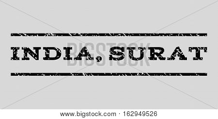 India, Surat watermark stamp. Text tag between horizontal parallel lines with grunge design style. Rubber seal stamp with dirty texture. Vector black color ink imprint on a light gray background.