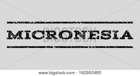 Micronesia watermark stamp. Text caption between horizontal parallel lines with grunge design style. Rubber seal stamp with dust texture. Vector black color ink imprint on a light gray background.