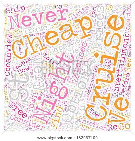 A Cheap Cruise You Can Find One text background wordcloud concept