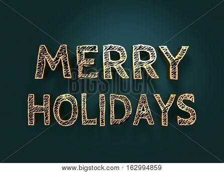 New Year and Christmas relative illustration. Illustration of a pencil sketched Merry Holidays text. Golden metal material. 3D rendering.