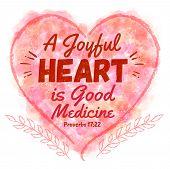 A Joyful Heart is Good Medicine Bible Verse Art in Watercolor Heart with Laurels from Proverbs 17 poster