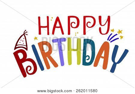 Happy Birthday Lettering, Colorful Confetti And Ribbon Blue. Happy Birthday Calligraphy  Design For