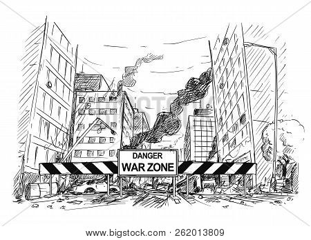 Pen And Ink Sketchy Hand Drawing Of Modern City Street Destroyed By War. Road Is Blocked By Roadbloc