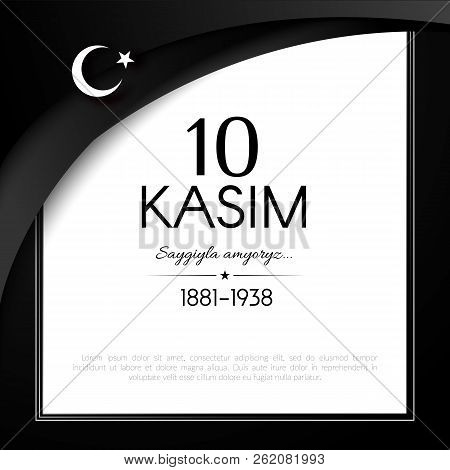 November 10 Day Of Memory Mourning Of Ataturk In Turkey The President Founder Of The Turkish Republi