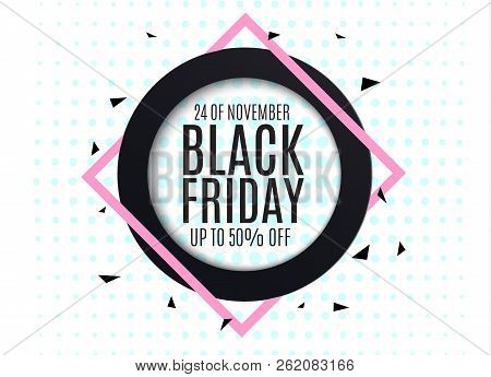 Black Friday. Web Banner, Logo, Emblem And Label. Holiday Sales On Friday.vector Abstract Background