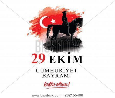 29 Ekim Cumhuriyet Bayrami Kutlu Olsun. Translation: 29 October, Republic Day Of Turkey. Typography