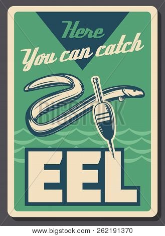 Eel Fishing Retro Signboard. Vector Sea Or Lake Eel Fish With Bobber Float And Rod Hook, Fisher Scho