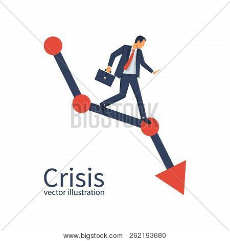 Financial Crisis Concept. Economy Problem Collapse Crash. Businessman On Falling Diagram. Loss Of In
