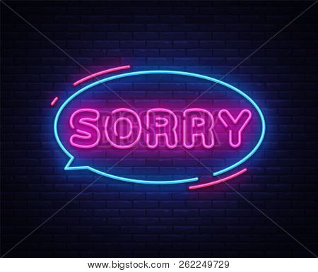 Sorry Neon Text Vector Design Template. Sorry Neon Logo, Light Banner Design Element Colorful Modern