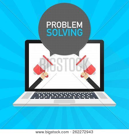 Laptop Notebook Computer Screen. Hand Holding Megaphone. Problem Solving Text In Speech Bubble. Vect