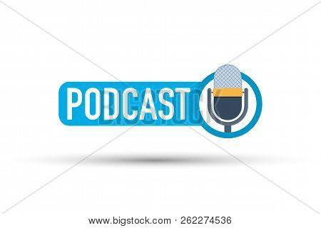 Blue Podcast Label On White Background.  Vector Stock Illustration.