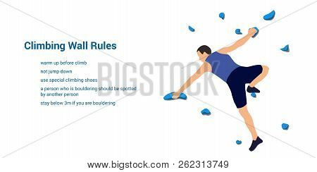 Man Climbs On A Climbing Wall In A Climbing Gym And Climbing Wall Rules Isolated On A White Backgrou