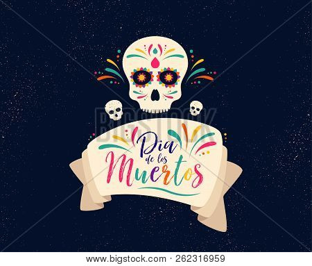 Dia De Muertos Or Day Of The Dead. Skull Banner For Mexican Celebration. Traditional Mexico Skeleton