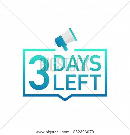 3 Days Left Label On White Background. Flat Icon. Vector Stock Illustration.