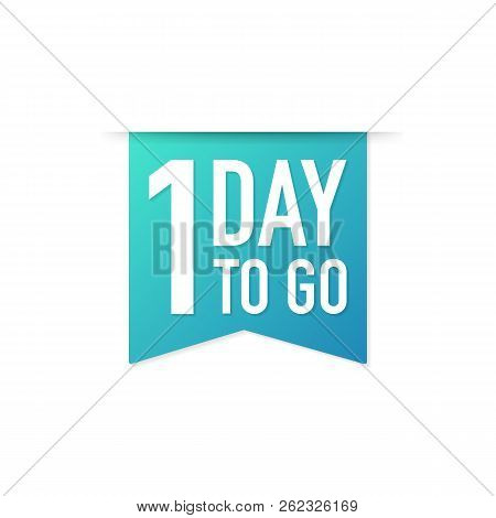 1 Day To Go Colorful Ribbon On White Background. Vector Stock Illustration.
