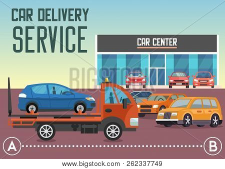 Car Delivery Concept. Car Transportation And Transporter Service. Roadside Assistance And Emergency