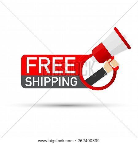 Hand Holding Megaphone - Free Shipping. Vector Stock Illustration.