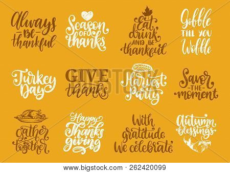 Always Be Thankful, Gather Together, Savor The Moment, Harvest Party Etc., Vector Handwritten Callig