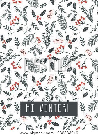 Christmas Poster, Flyer Or Greeting Card. Christmas Pattern With Twigs, Flowers, Leaves On A White B