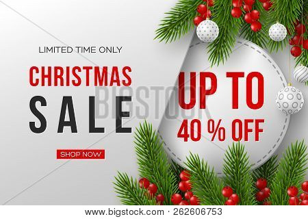 Christmas Sale Banner. Realistic Fir-tree Branches With Berries And Balls. Vector Illustration For W