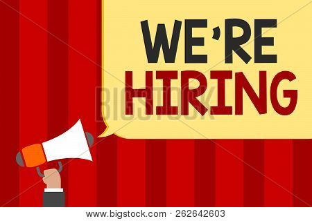 Handwriting Text We Re Are Hiring. Concept Meaning Advertising Employment Workforce Placement New Jo