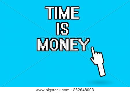Conceptual Hand Writing Showing Time Is Money. Business Photo Showcasing Better To Do Things As Quic