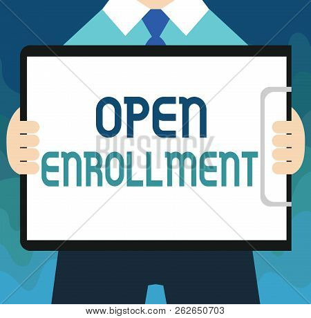 Handwriting Text Open Enrollment. Concept Meaning The Yearly Period When People Can Enroll An Insura