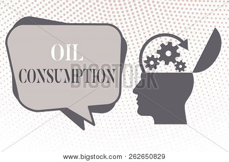 Writing Note Showing Oil Consumption. Business Photo Showcasing This Entry Is The Total Oil Consumed