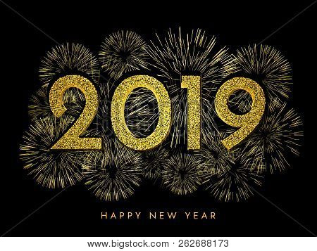 2019 Happy New Year. Gold Fireworks And Text On Dark Background. New Year 2019 Greeting Card. Backgr