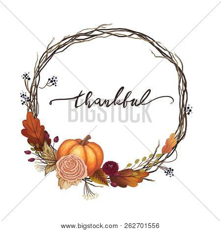 Thankful Thanksgiving Wreath With An Orange Pumpkin, Autumn Flowers, Vines, Branches, Grapes, Fall L