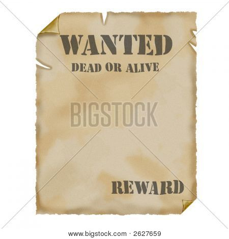 Old Paper. Parchment. Wanted Dead Or Alive!