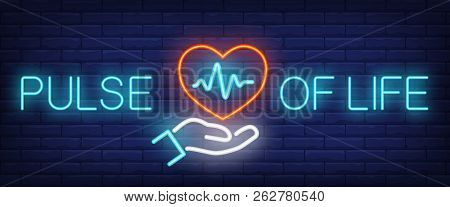 Pulse Of Life Neon Sign. Hand Holding Heart With Cardiogram On Brick Wall Background. Vector Illustr