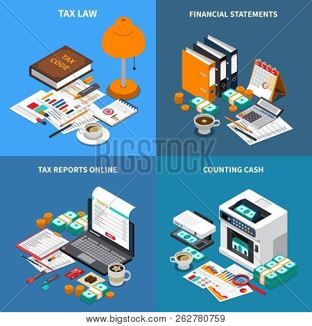 Accounting Tax 4 Isometric Compositions Concept With Financial Statements Reports Online And Cash Co
