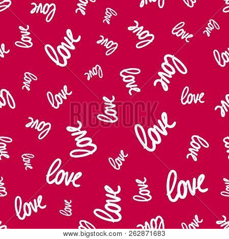 Love Seamless Pattern. Vector Texture With White Words On Red Backdrop. Valentines Day Background. H