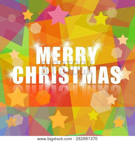 Merry Christmas Greeting Design With Colorful Stars And Bright Background