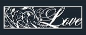 Laser template for wedding lettering love for cutting vinyl. The decor is a stylized openwork pattern of flowers and branches. The image is suitable for laser cutting, cutting or printing a plotter. poster