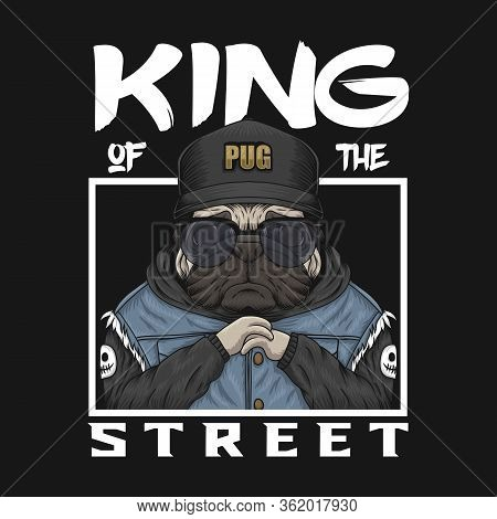 Pug King Of The Street Vector Illustration For Your Company Or Brand