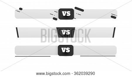 Set Of Vs Logo. Versus Board Of Rivals, With Space For Text. Vector Illustration. Grey Vs Banner. Fo