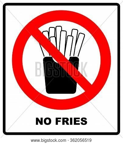 Stop French Fries. Ban Fatty Fast Food. Sliced Potatoes In Paper Box. Emblem Against Eating. Red Pro