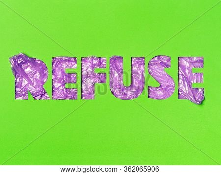 Slogan Refuse On A Green Background Made In Paper Cut Technique. Ecological Typography Above Purple
