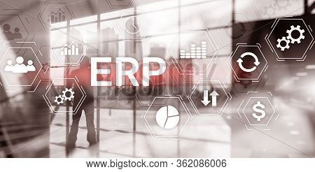 Erp System, Enterprise Resource Planning On Blurred Background. Business Automation And Innovation C