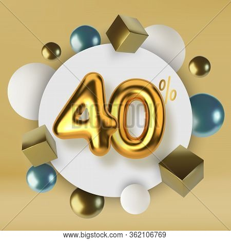 40 Off Discount Promotion Sale Made Of 3d Gold Text. Number In The Form Of Golden Balloons.realistic