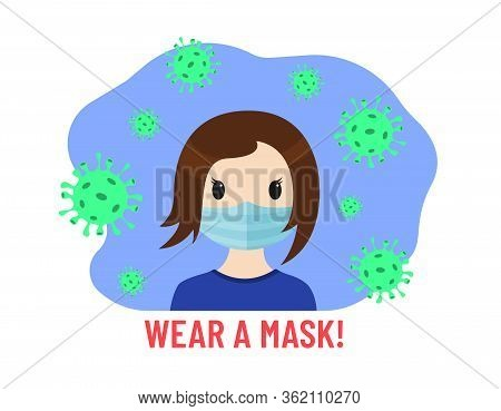 Ware A Mask. Coronavirus Prevention. Girl In Medical Mask And Virus Around. Ware A Mask Lettering. C
