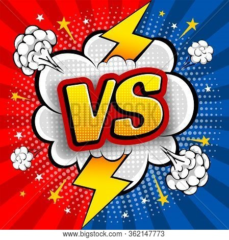 Comic Speech Bubble, Like An Explosion, With Expression Word Vs Or Versus And Lightning Discharge. B