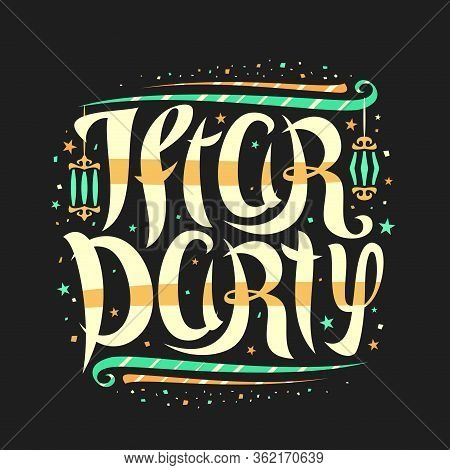 Vector Greeting Card For Iftar Party, Square Placard With Curly Calligraphic Font, Decorative Flouri