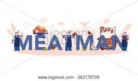 Butcher Or Meatman Concept Set. Fresh Meat And Meat Products