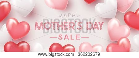 Mothers Day Sale Banner Or Poster Design With Beautiful 3d Hearts. Place For Your Text. Trendy Holid