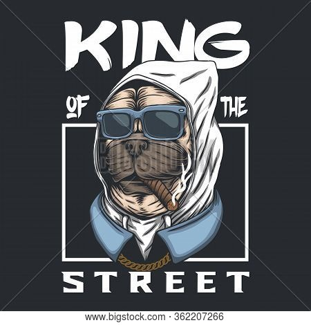 Pug Dog King Of The Street Vector Illustration For Your Company Or Brand