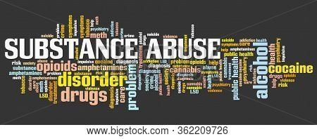 Substance Abuse Word Cloud Collage. Drug And Alcohol Addiction Concepts Text Cloud.
